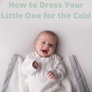 How to Dress Your Little One for the Cold