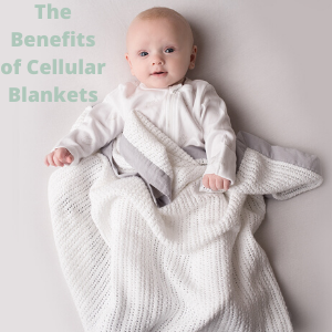 The Benefits of Cellular Blankets