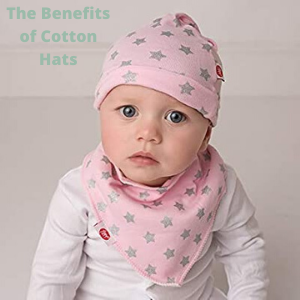 The Benefits of Cotton Hats
